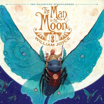 The Man in the Moon - With Audio Recording ebook by William Joyce