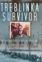 Treblinka Survivor ebook by Mark  S Smith