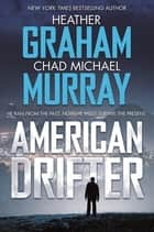 American Drifter - A Thriller ebook by Heather Graham, Chad Michael Murray