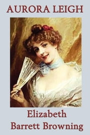 Aurora Leigh ebook by Elizabeth Barrett Browning