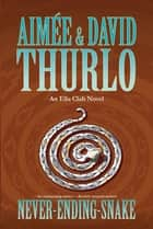 Never-ending-snake - An Ella Clah Novel ebook by Aimée Thurlo, David Thurlo
