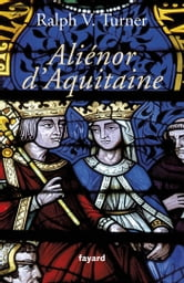 Aliénor d'Aquitaine ebook by Ralph V. Turner