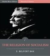 The Religion of Socialism ebook by E. Belfort Bax