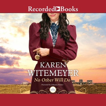 No Other Will Do audiobook by Karen Witemeyer