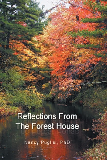 Reflections from the Forest House ebook by Nancy Puglisi