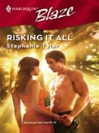 Risking It All ebook by Stephanie Tyler