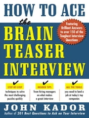 How to Ace the Brainteaser Interview ebook by Kador, John