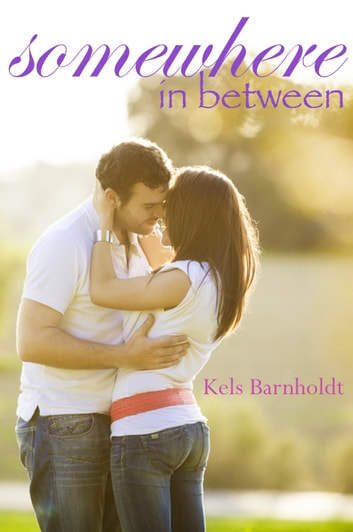 Somewhere In Between ebook by Kels Barnholdt