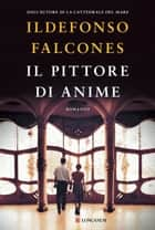 Il pittore di anime ebook by Ildefonso Falcones