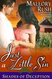 Just a Little Sin (Shades of Deception, Book 4) ebook by Mallory Rush