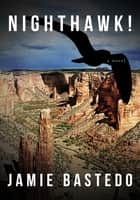 Nighthawk! ebook by Jamie Bastedo