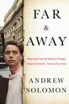 Far and Away ebook by Andrew Solomon