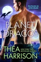 Planet Dragos - Eine Novelle der Alten Völker ebook by Thea Harrison, Simone Heller