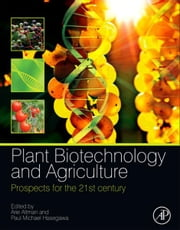 Plant Biotechnology and Agriculture - Prospects for the 21st Century ebook by Arie Altman,Paul Michael Hasegawa