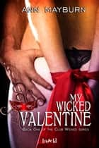 My Wicked Valentine ebook by Ann Mayburn