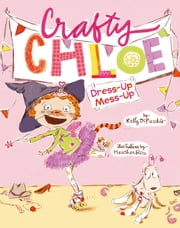 Dress-Up Mess-Up ebook by Heather Ross,Kelly DiPucchio