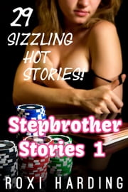 Stepbrother Stories #1 - 29 Sizzling Hot Stories ebook by Roxi Harding