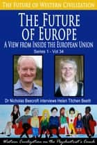 The Future of Europe - A View from Inside the European Union ebook by Nicholas Beecroft