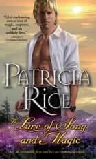 The Lure of Song and Magic ebook by Patricia Rice