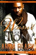 If It Wasn't For Tony ebook by Anna Black