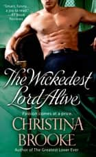 The Wickedest Lord Alive ebook by Christina Brooke