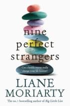 Nine Perfect Strangers ebook by
