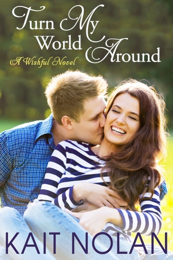Turn My World Around - A Small Town Southern Romance ebook by Kait Nolan