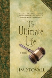 The Ultimate Life - A Novel ebook by Jim Stovall