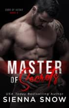 Master of Secrets ebook by Sienna Snow