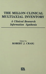 The Millon Clinical Multiaxial Inventory - A Clinical Research Information Synthesis ebook by Robert J. Craig