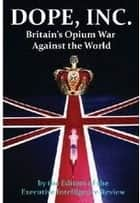 Dope, Inc. Britain's Opium War Against The U.S ebook by United States Labor Party, Konstandinos Goldman, David Steinberg