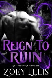 Reign To Ruin ebook by Zoey Ellis