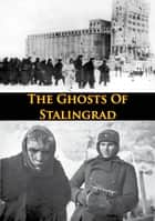 Ghosts Of Stalingrad ebook by Major Willard B. Atkins II