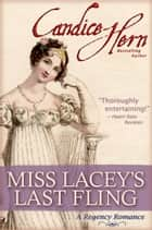 Miss Lacey's Last Fling ebook by Candice Hern