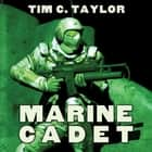 Marine Cadet audiobook by Tim C. Taylor