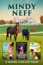 Small Town Charmers: Boxed Set - 3 Book Romance Collection ebook by Mindy Neff