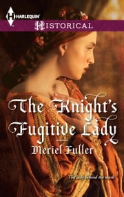 The Knight's Fugitive Lady ebook by Meriel Fuller