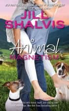Animal Magnetism ebook by Jill Shalvis