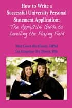 How to Write a Successful University Personal Statement Application ebook by Matt Green