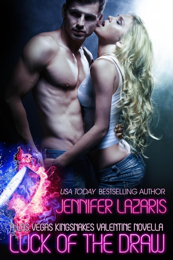 Luck of the Draw - The Las Vegas Kingsnakes Series, #4 ebook by Jennifer Lazaris