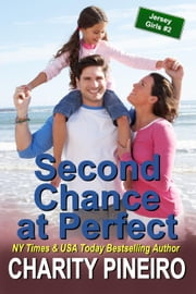 Second Chance at Perfect - Jersey Girls Contemporary Romance Series, #2 ebook by Charity Pineiro