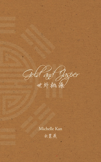 Gold and Jasper - 世外桃源 ebook by Michelle Kan