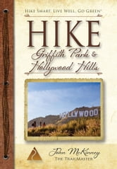 Hike Griffith Park & Hollywood Hills ebook by John McKinney