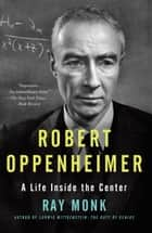 Robert Oppenheimer ebook by Ray Monk
