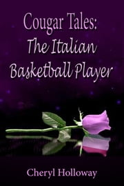 Cougar Tales: Italian Basketball Player ebook by Cheryl Holloway