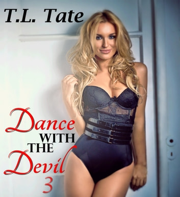 Dance with the Devil Volume 3 ebook by T.L. Tate