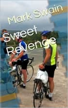 Sweet Revenge ebook by Mark Swain