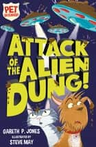 Attack of the Alien Dung! ebook by Gareth P. Jones, Steve June