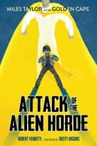 Attack of the Alien Horde e-kirjat by Robert Venditti, Dusty Higgins