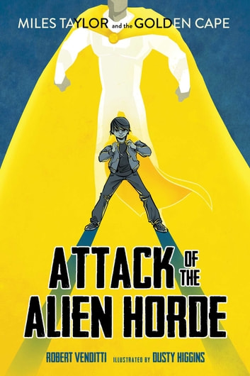 Attack of the Alien Horde ebook by Robert Venditti